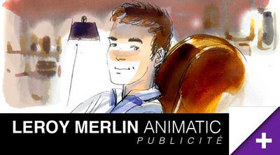 Animatic LEROY MERLIN